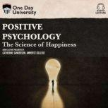 Positive Psychology The Science of Happiness, Catherine A. Sanderson
