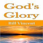 God's Glory, Bill Vincent