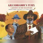 Granddaddy's Turn A Journey to the Ballot Box, Michael S. Bandy