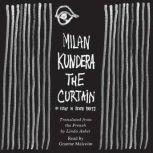 The Curtain An Essay in Seven Parts, Milan Kundera