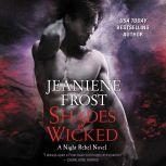 Shades of Wicked A Night Rebel Novel, Jeaniene Frost