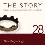 The Story Audio Bible - New International Version, NIV: Chapter 28 - New Beginnings, Zondervan