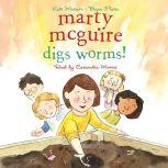 Marty McGuire Digs Worms!, Kate Messner