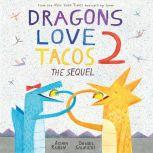 Dragons Love Tacos 2: The Sequel, Adam Rubin