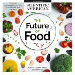The Future of Food, Scientific American