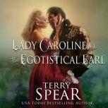 Lady Caroline and the Egotistical Earl, Terry Spear