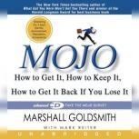 Mojo How to Get It, How to Keep It, How to Get It Back if You Lose It, Marshall Goldsmith