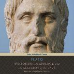 Symposium, the Apology, and the Allegory of the Cave, null Plato