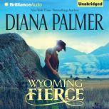Wyoming Fierce, Diana Palmer