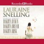 Dakota Dawn, Dakota Dream, Dakota Dusk, Lauraine Snelling