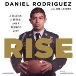 Rise A Soldier, a Dream, and a Promise Kept, Daniel Rodriguez