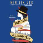 Free Food for Millionaires, Min Jin Lee