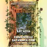 Arcadia, Emmanuelle Bayamack-Tam