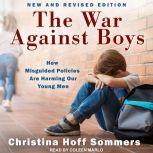 The War Against Boys How Misguided Policies are Harming Our Young Men, Christina Hoff Sommers