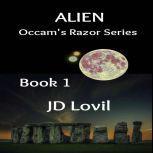 Alien Occam's Razor Book 1, JD Lovil