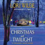 Christmas at Twilight A Twilight, Texas Novel, Lori Wilde