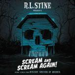 Scream and Scream Again! Spooky Stories from Mystery Writers of America, R.L. Stine