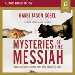 Mysteries of the Messiah: Audio Bible Studies Unveiling Divine Connections from Genesis to Today, Rabbi Jason Sobel