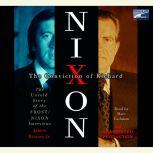 The Conviction of Richard Nixon The Untold Story of the Frost/Nixon Interviews, James Reston, Jr.