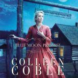 Blue Moon Promise, Colleen Coble