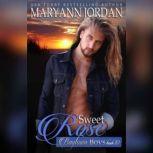 Sweet Rose, Maryann Jordan
