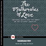 The Mathematics of Love, Hannah Fry