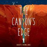 The Canyon's Edge, Dusti Bowling