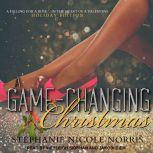 A Game-Changing Christmas, Stephanie Nicole Norris