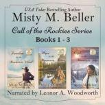 Call of the Rockies Series: Books 1 –3, Misty M. Beller