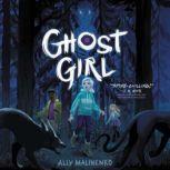 Ghost Girl, Ally Malinenko