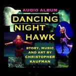 Dancing Night Hawk, Christopher Kaufman