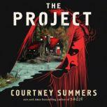 The Project A Novel, Courtney Summers