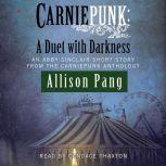 Carniepunk: A Duet with Darkness, Allison Pang