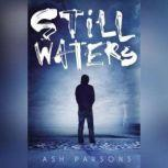 Still Waters, Ash Parsons