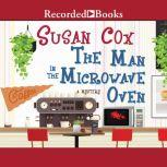 The Man in the Microwave Oven, Susan Cox