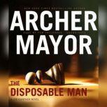 The Disposable Man, Archer Mayor