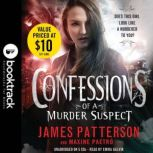 Confessions of a Murder Suspect - Booktrack Edition, James Patterson