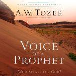 Voice of a Prophet Who Speaks for God?, A.W. Tozer