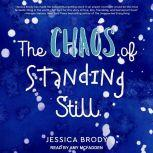 The Chaos of Standing Still, Jessica Brody