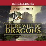 There Will Be Dragons, John Ringo