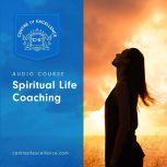 Spiritual Life Coaching, Centre of Excellence