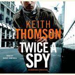 Twice a Spy, Keith Thomson