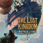 The Lost Kingdom, Matthew J. Kirby
