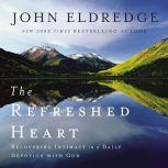 The Refreshed Heart, John Eldredge