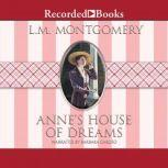 Anne's House of Dreams, L.M. Montgomery