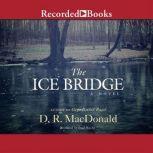 The Ice Bridge, D. R. MacDonald