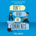 Don't Read the Comments, Eric Smith