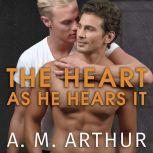 The Heart As He Hears It, A. M. Arthur