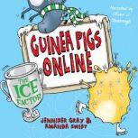 Guinea Pigs Online: The Ice Factor, Jennifer Gray