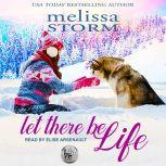 Let There Be Life, Melissa Storm